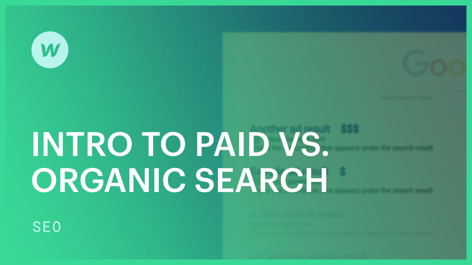 Intro to Paid vs. Organic Search