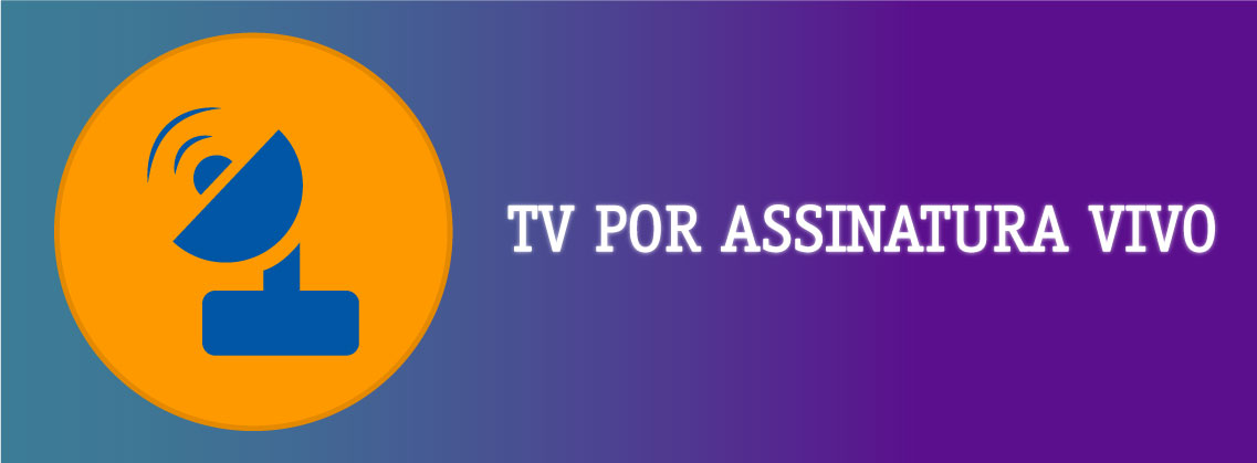 TV POR ASSINATURA VIVO