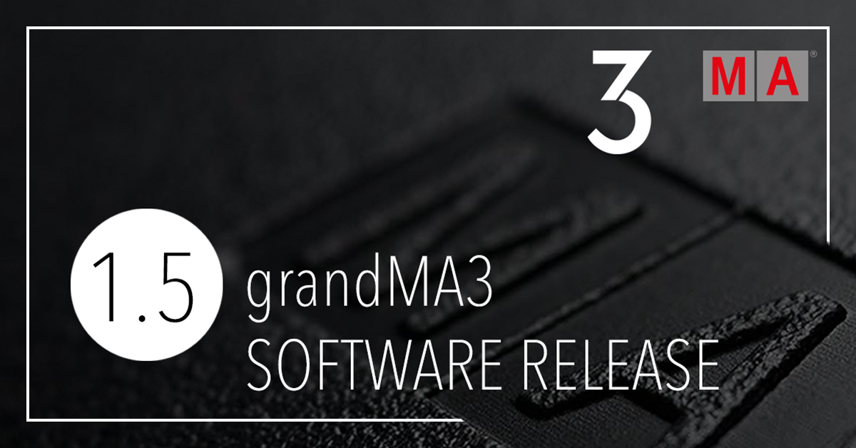 grandMA3 software version 1.5 available now!