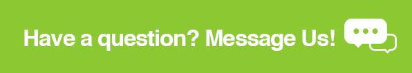 Have a question? Message us!