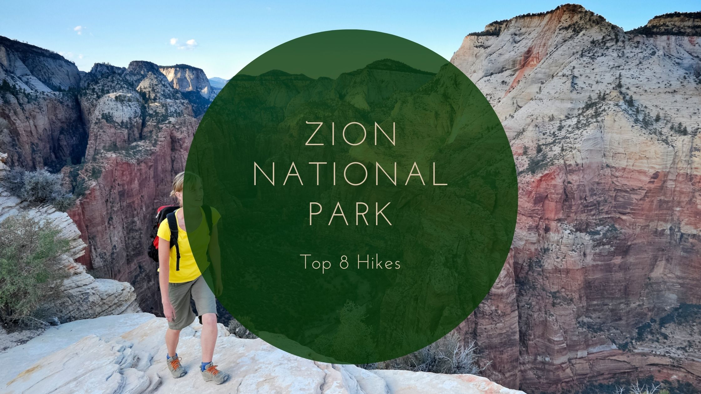 Top 8 Hikes in Zion National Park