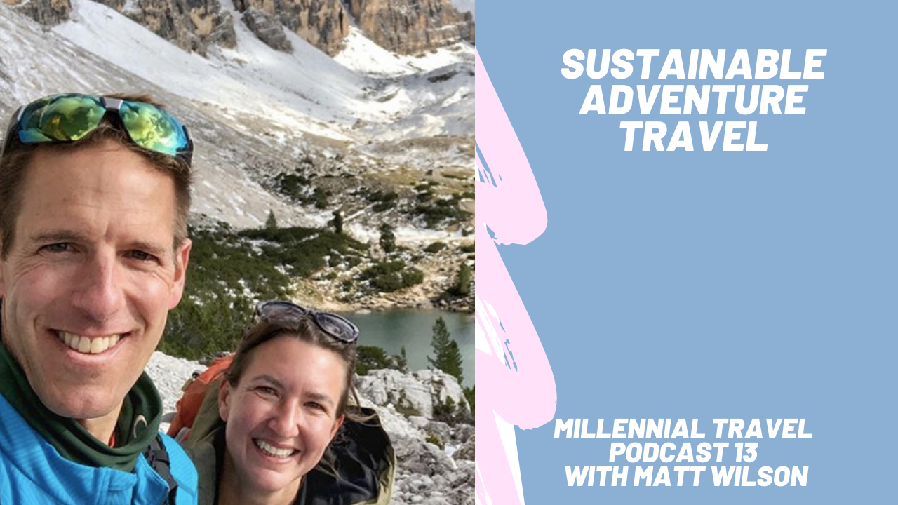 Sustainable Adventure Travel with Daniel Noll & Audrey Scott of Uncornered Market
