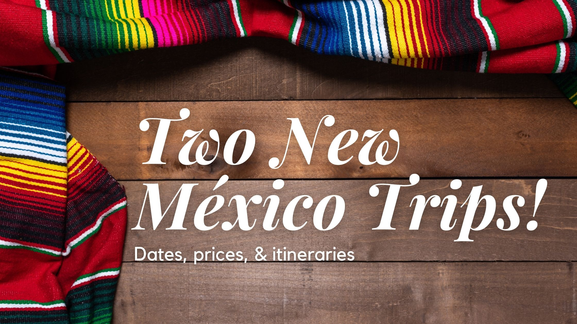 New Trips! Mexico City & Yucatan Peninsula with Under30Experiences