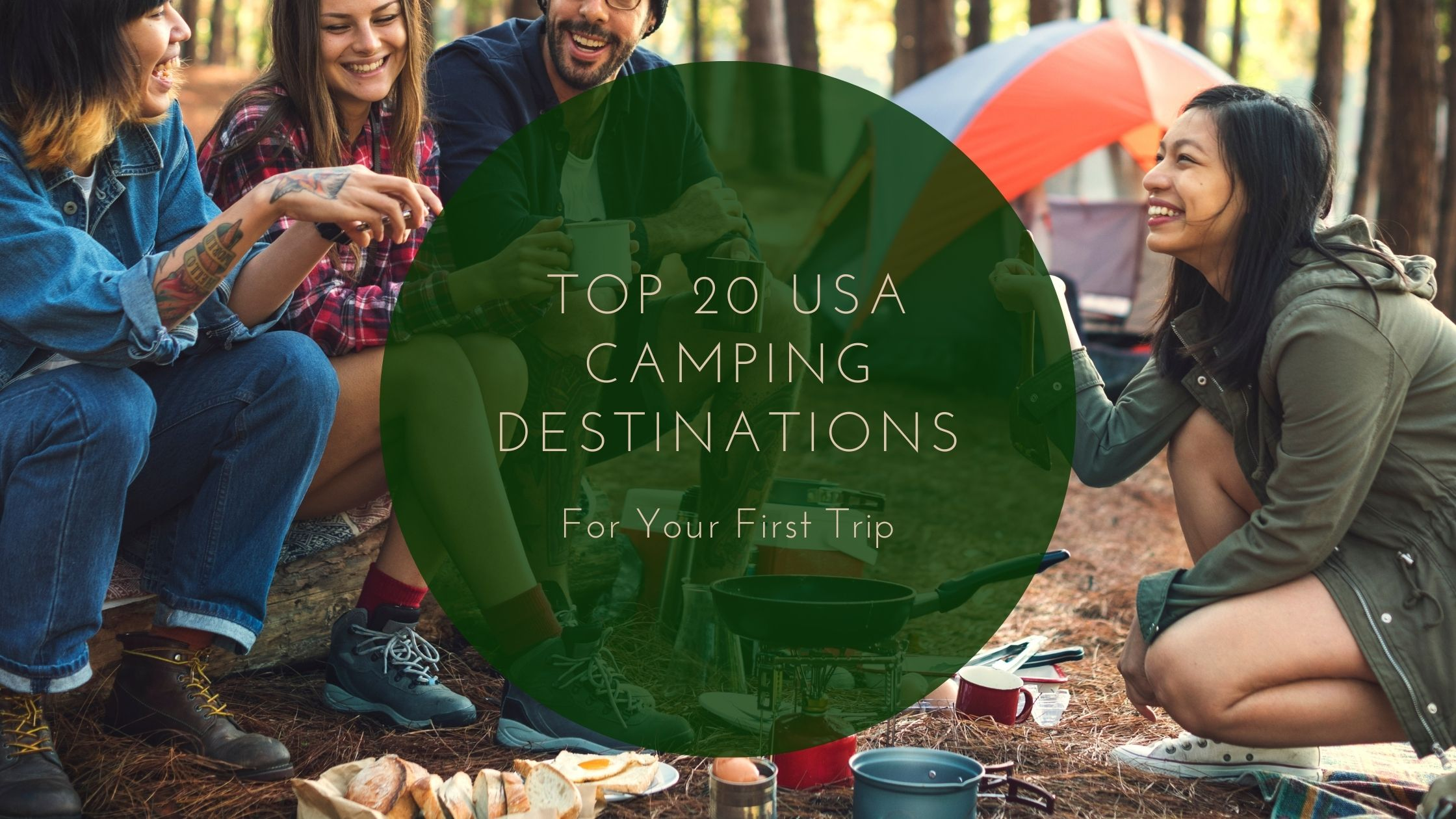 Top 20 USA Camping Destinations for Your First Trip