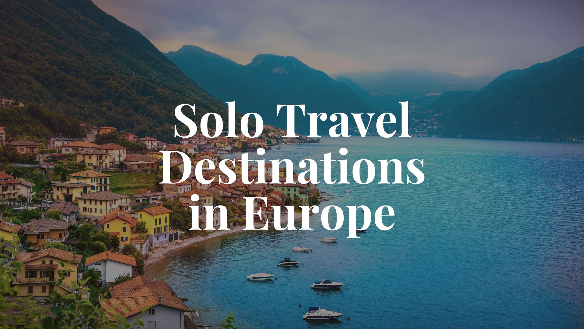 Solo Travel Destinations in Europe