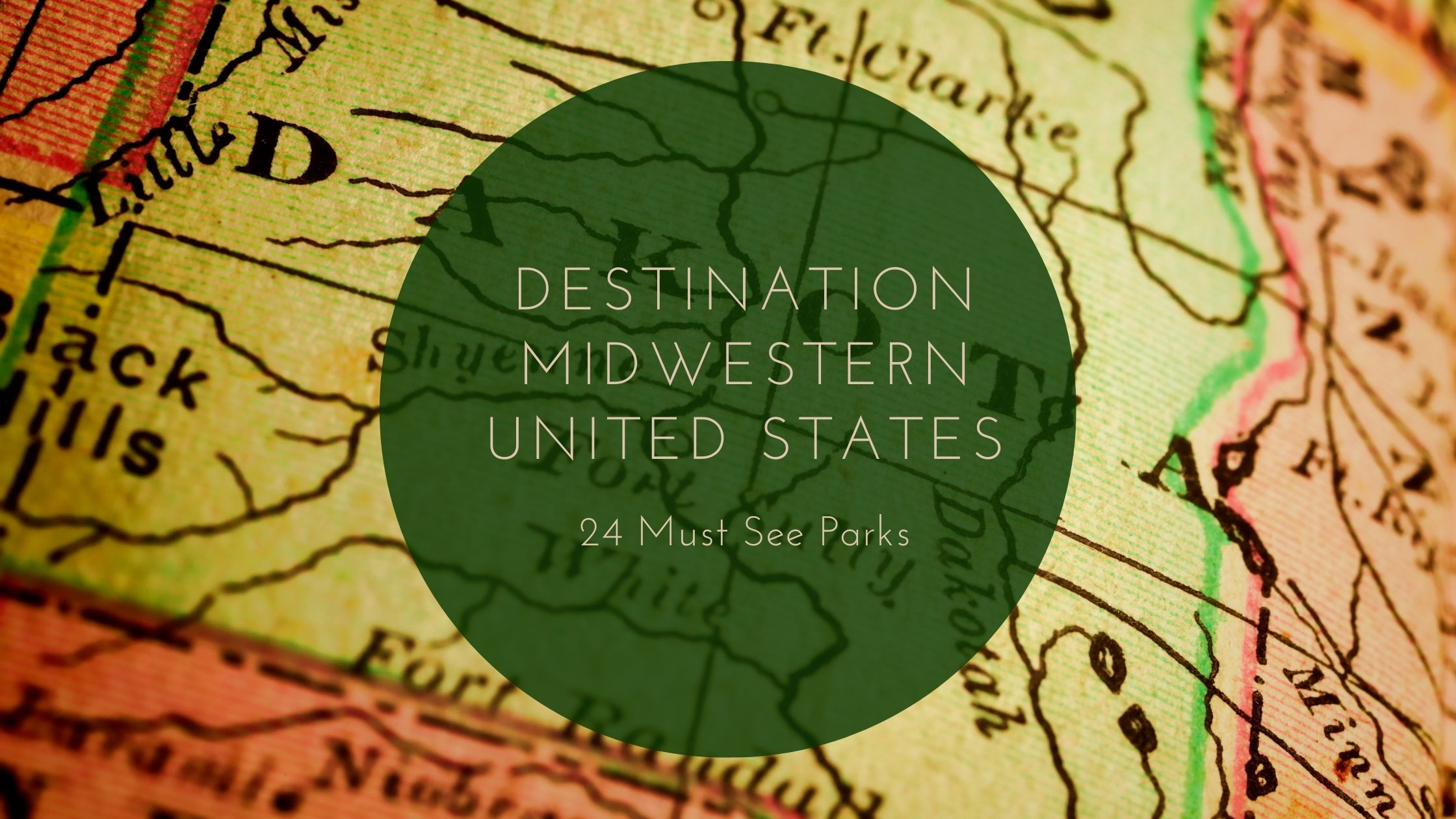 24 Must See Parks in the Midwestern United States