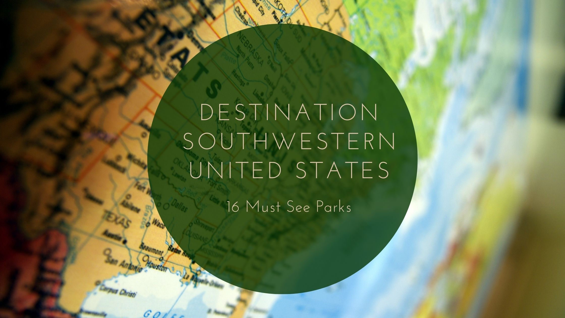 16 Must See Parks in the Southwestern United States