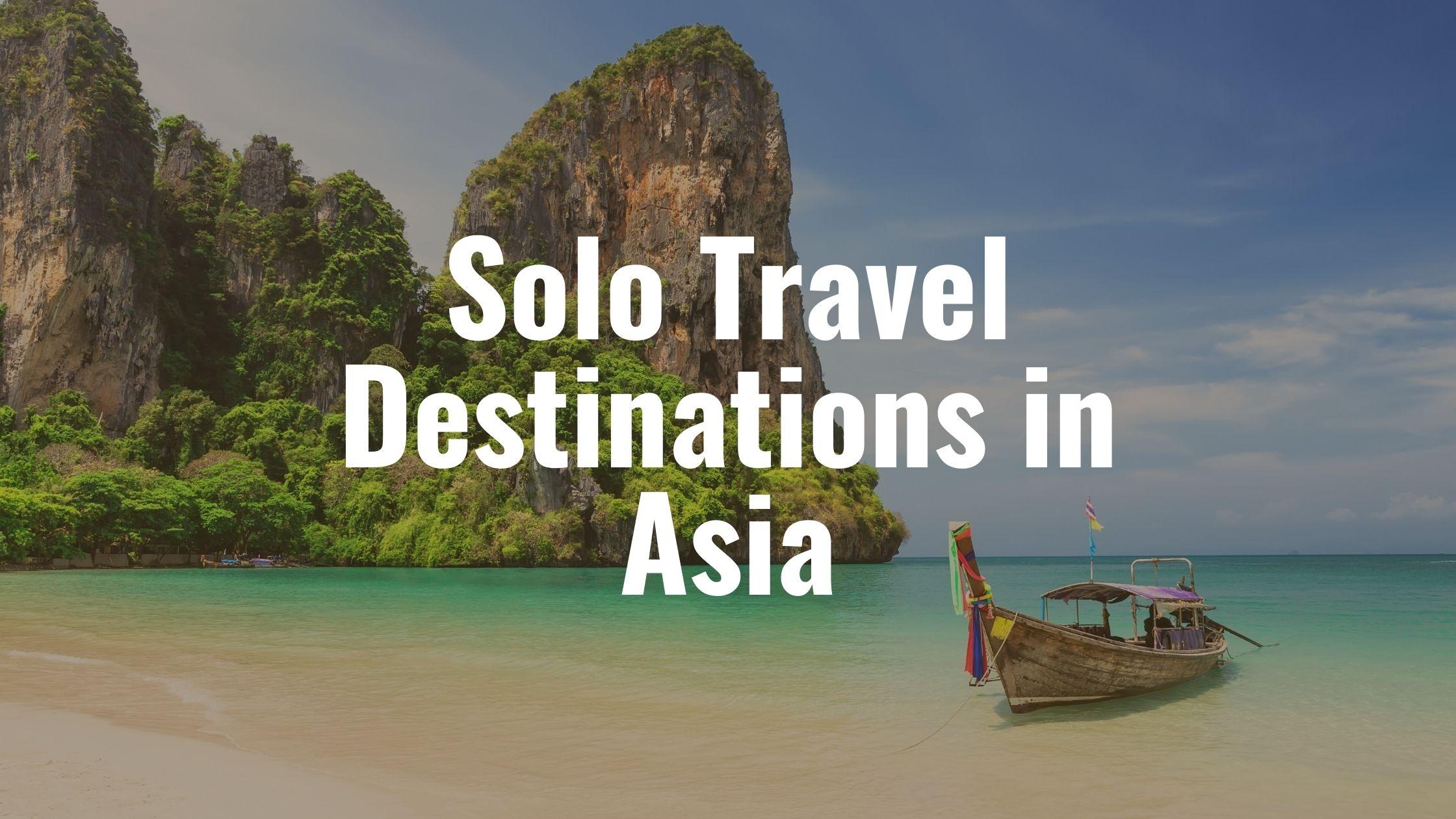 Solo Travel Destinations in Asia