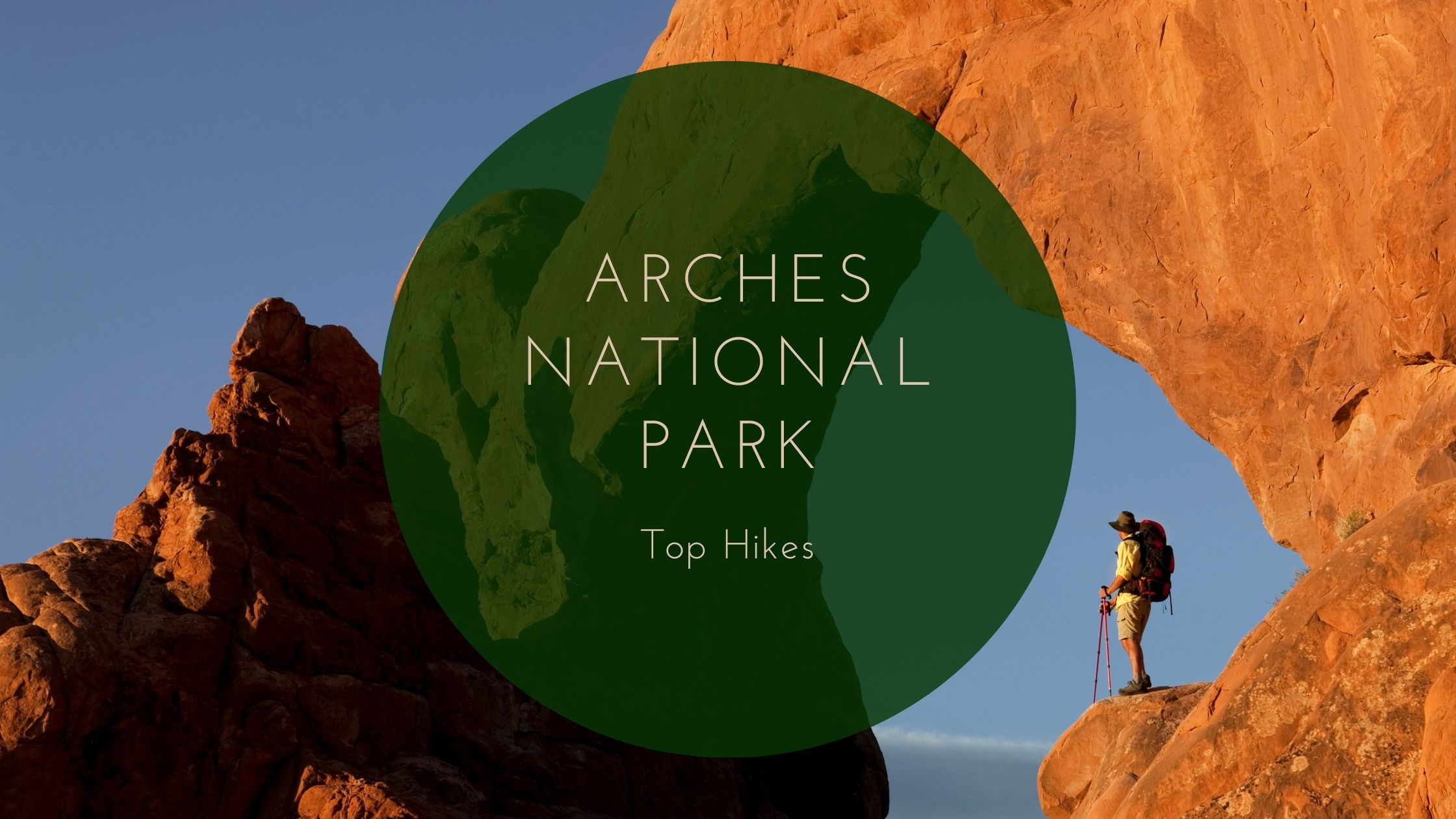 Top Hikes in Arches National Park