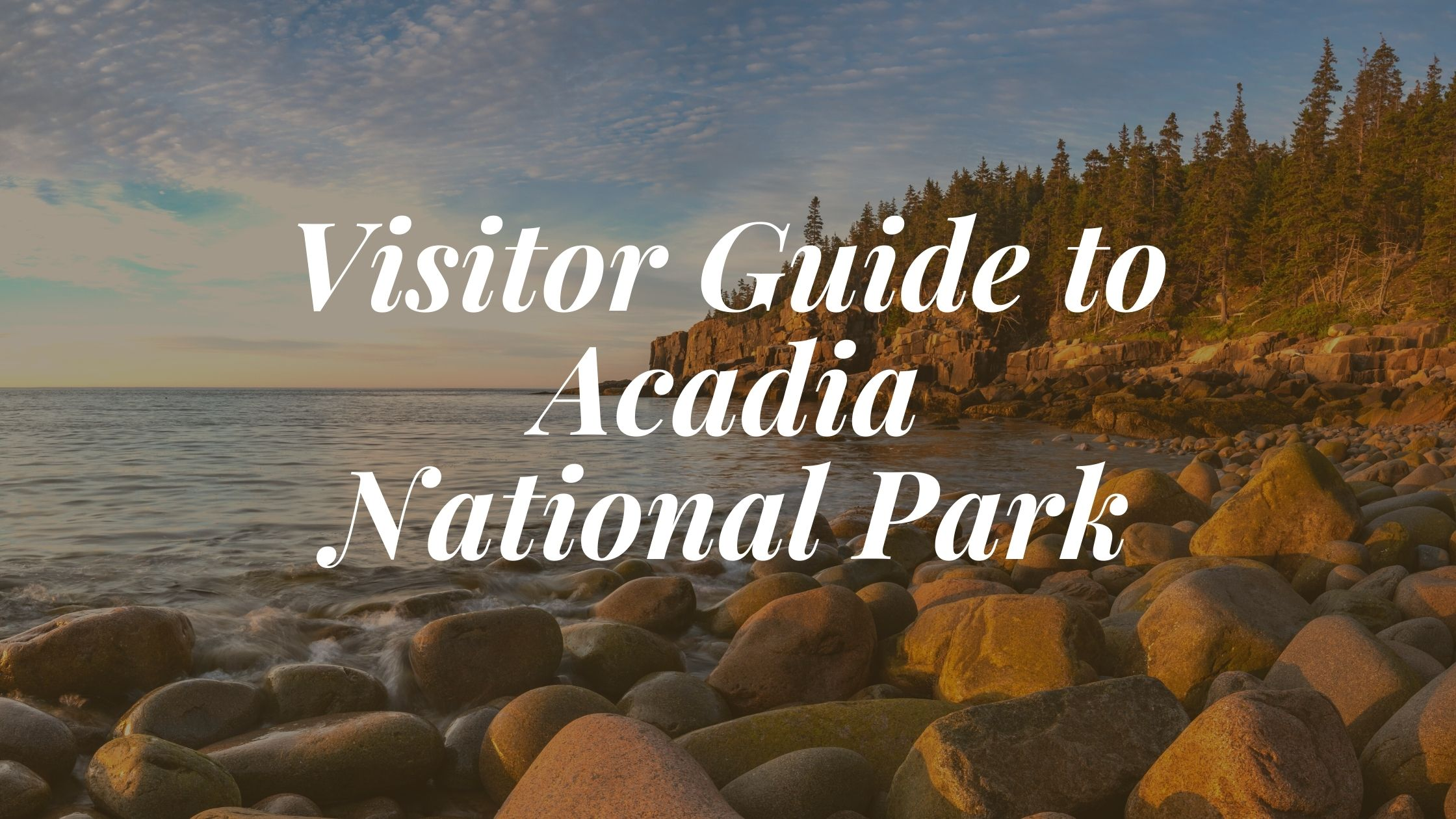 Visitor Guide to Acadia National Park