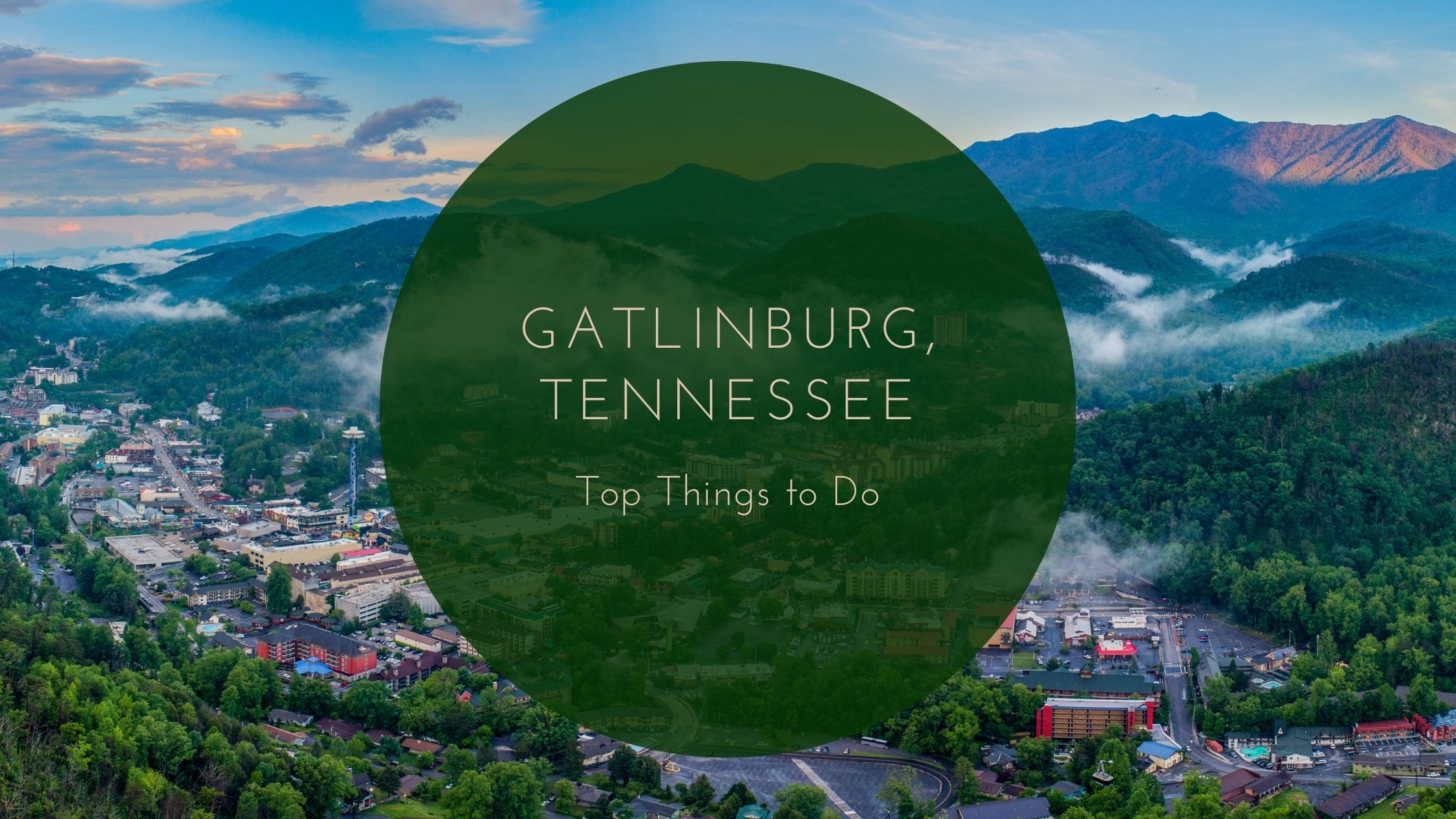 Top Things to do in Gatlinburg, Tennessee