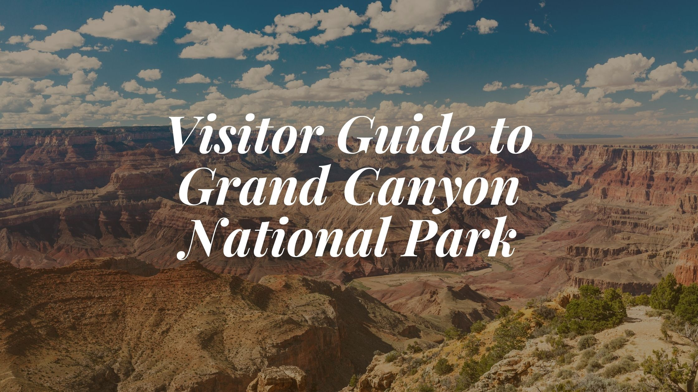 Visitor Guide to Grand Canyon National Park