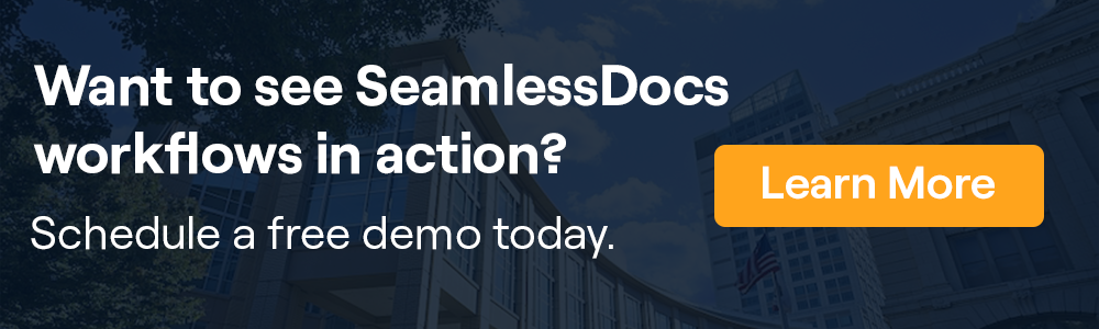 To see how SeamlessDocs Workflows function, schedule a demo.