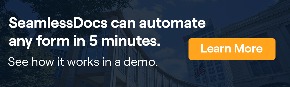 Schedule a demo to see how SeamlessDocs automates form.