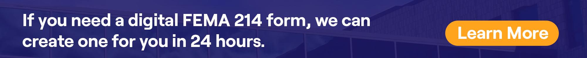 SeamlessDocs can create a digital FEMA 214 form in minutes.