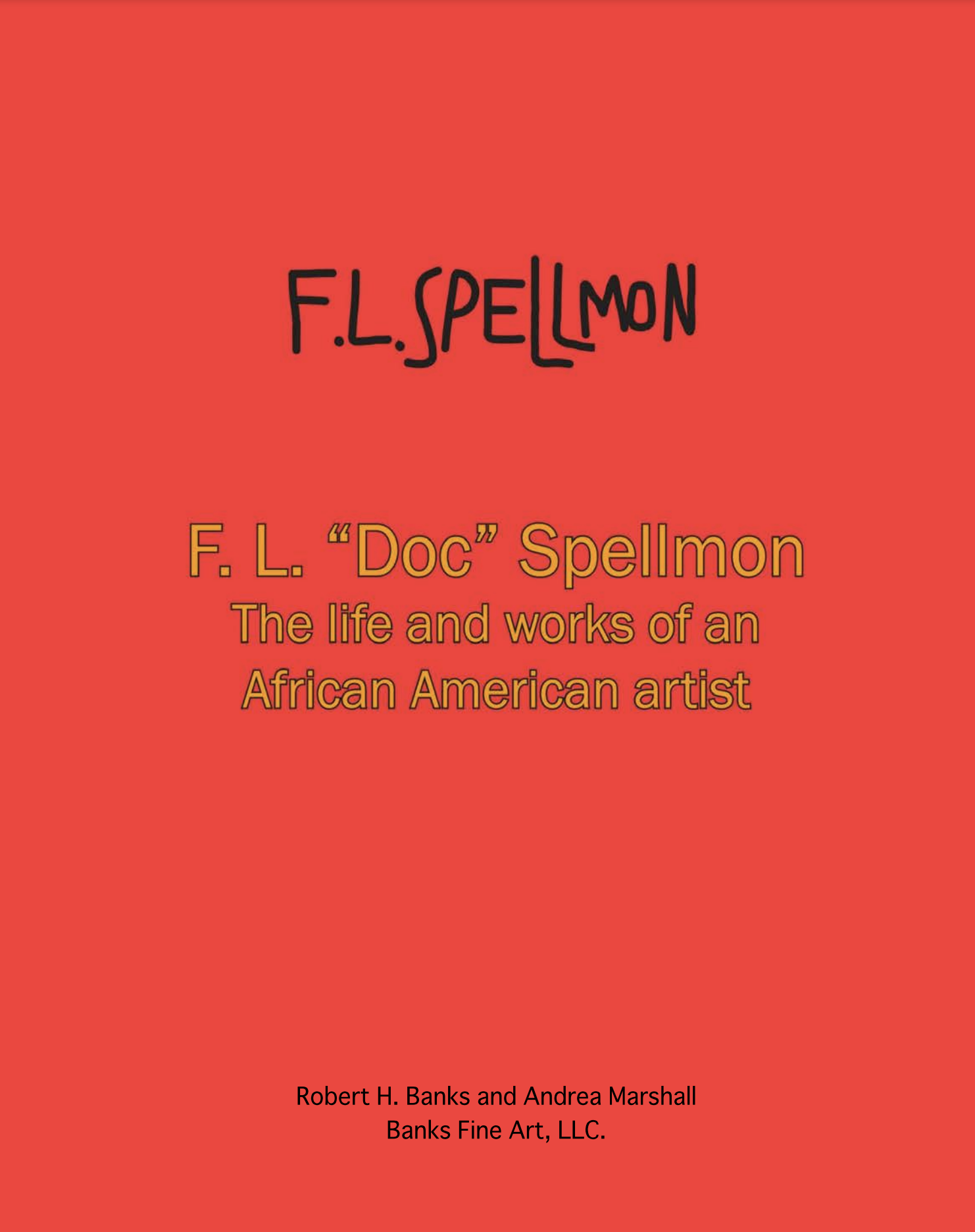 """F.L. """"Doc"""" Spellmon, The life and works of an African American artist"""