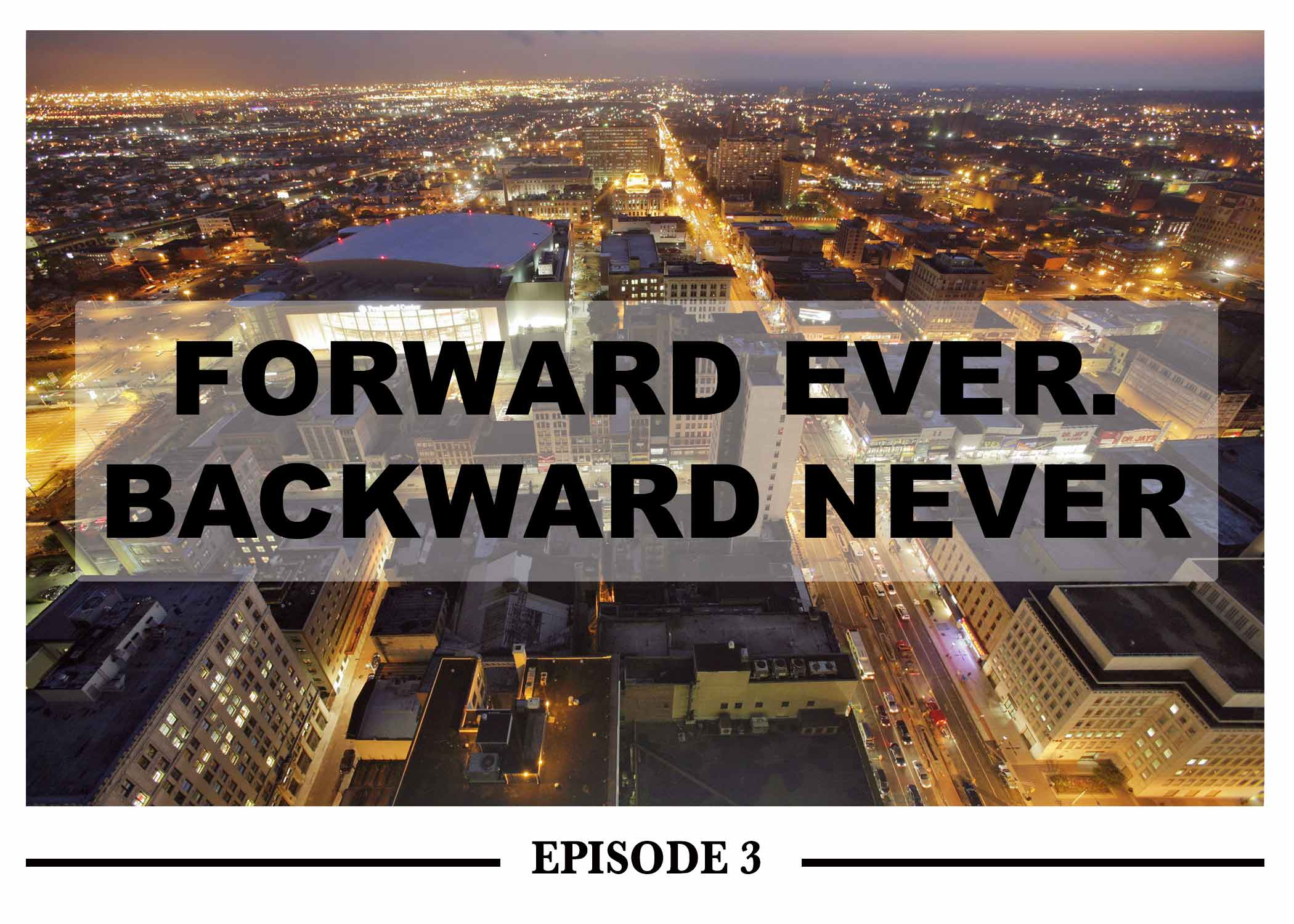 News: Forward Ever  Backward Never - Ep  III