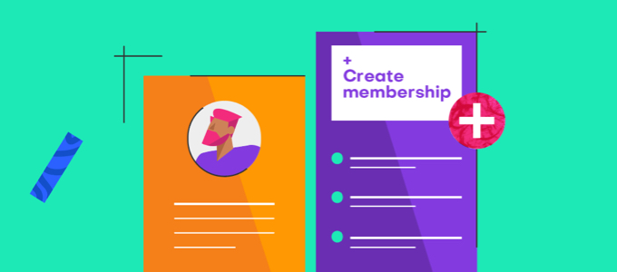 Create your memberships