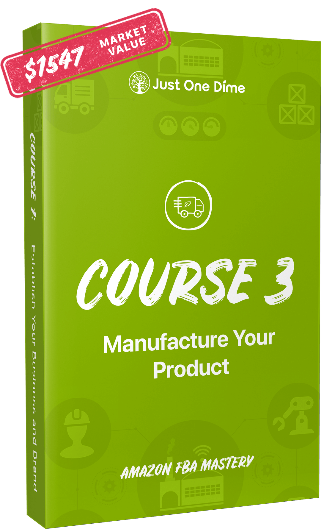 Course 3: Manufacture your product | Just One Dime