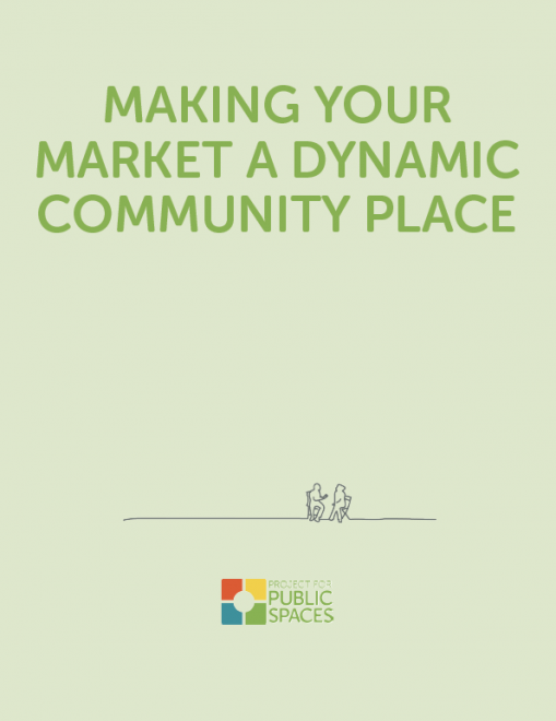 Making Your Market a Dynamic Community Place
