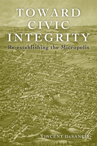 Toward Civic Integrity, Re-establishing the Micropolis