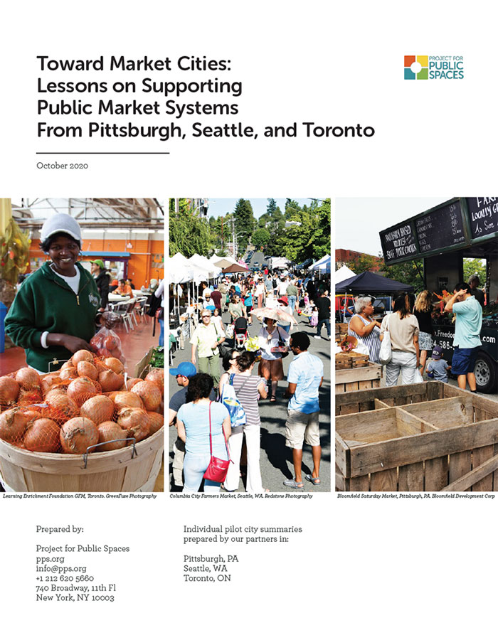 Toward Market Cities: Lessons on Supporting Public Market Systems From Pittsburgh, Seattle, and Toronto