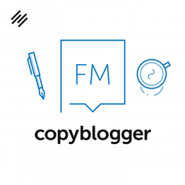 copyblogger, content marketing, podcast, copyblogger, weeks news, content marketing, email marketing, copywriting, conversion optimization