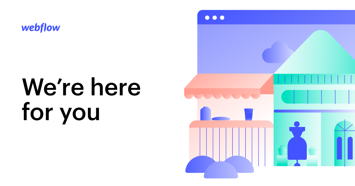 webflow is here for you