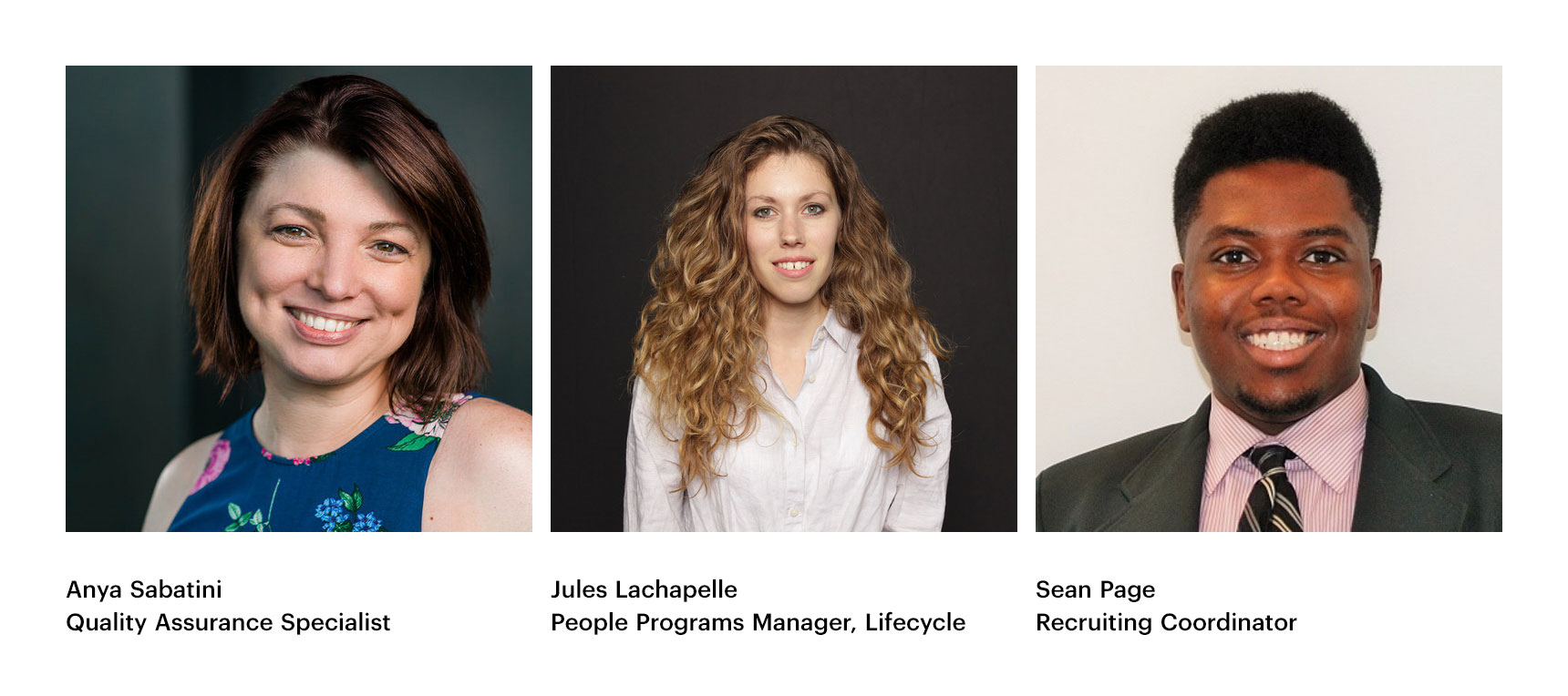 Anya Sabatini, Quality Assurance Specialist - Jules Lachapelle, People Programs Manager - Sean Page, Recruiting coordinator