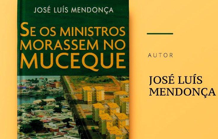 """Obra """"Se os Ministros Morassem no Muceque"""", de José Luís Mendonça, é lançada amanhã no Camões"""