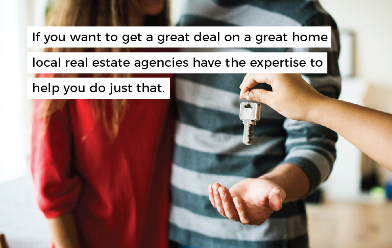 """hand holding a young couple a pair of keys with overlaying text that reads """"if you want to get a great deal on a great home local real estate agencies have the expertise to help you do just that"""""""