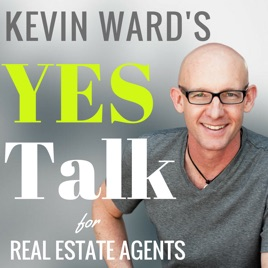 Logo for Kevin Ward's YES Talk for Real Estate Agents podcast, Kevin Ward smil