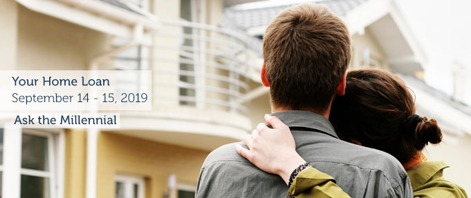 Your Home Loan -- September 14-15, 2019 -- Ask the Millenial