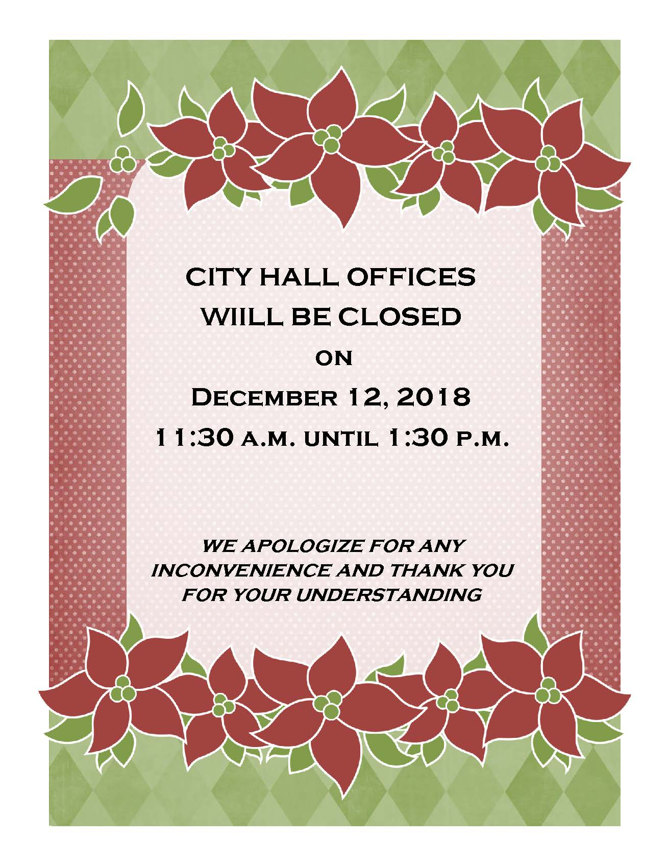 Flyer City Hall offices will be closed on Wednesday, December 12, 2018 from 11:30am until 1:30pm