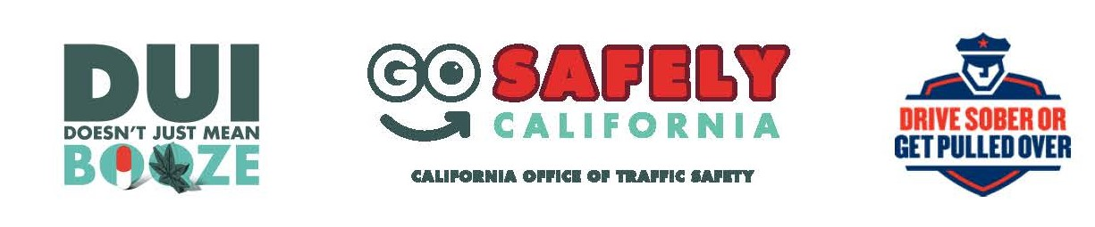 DUI Doesn't Just Mean Booze logo Go Safely California logo Drive Sober or Get Pulled Over logo