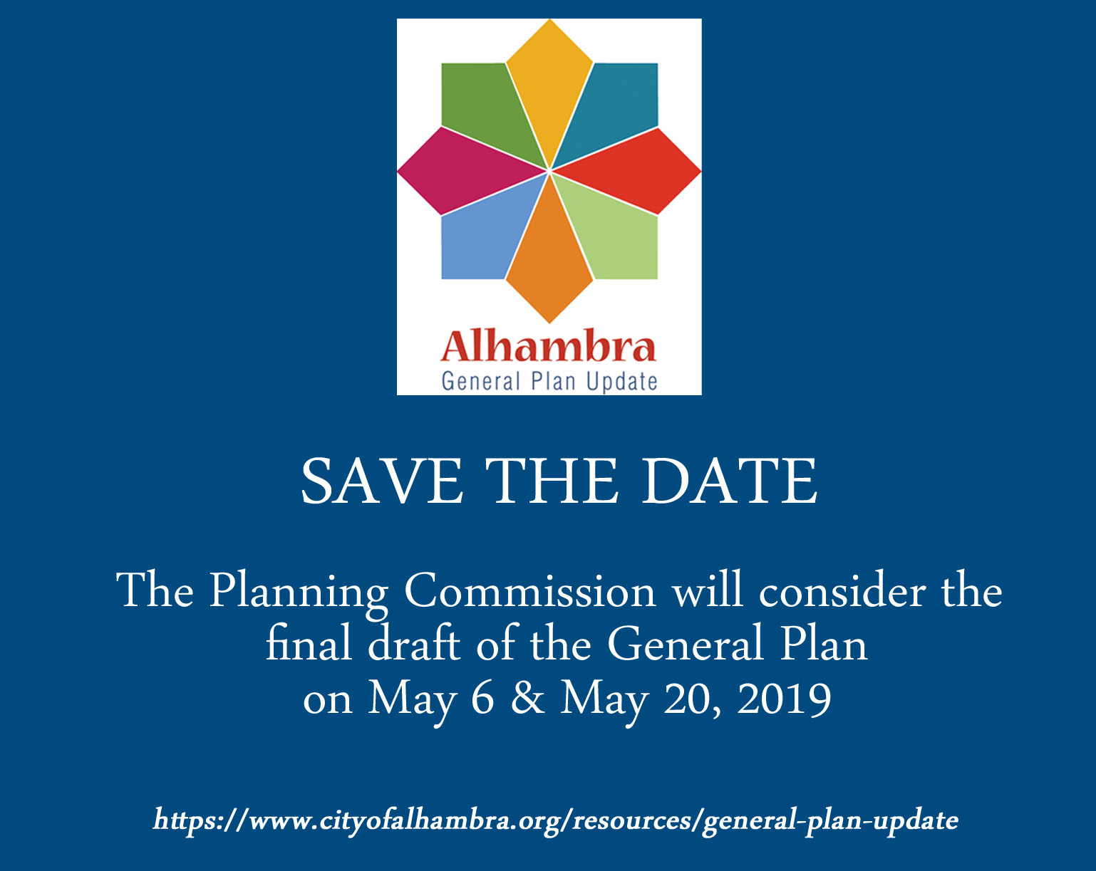 Save the Date the Planning Commission will consider the final draft of the General Plan on May 6 and May 20, 2019