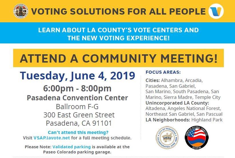 Attend Vote Center Community Meeting Tuesday, June 4, 2019, Pasadena Convention Center, 300 East Green Street, Pasadena, CA 91101