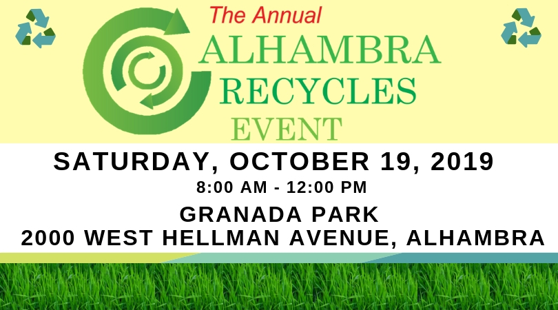 Annual Alhambra Recycles Event, Saturday, October 19, 2019, at Granada Park, 2000 West Hellman Avenue, Alhambra