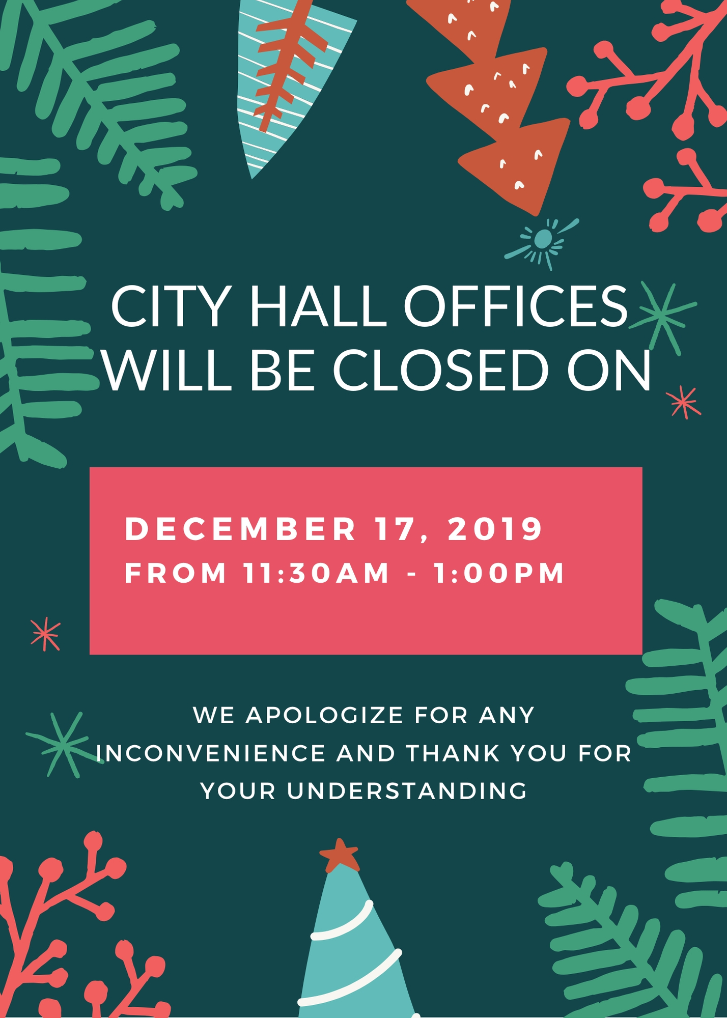 poster says city hall will be closed on Tuesday, Dec. 17, 2019 from 11:30am to 1pm
