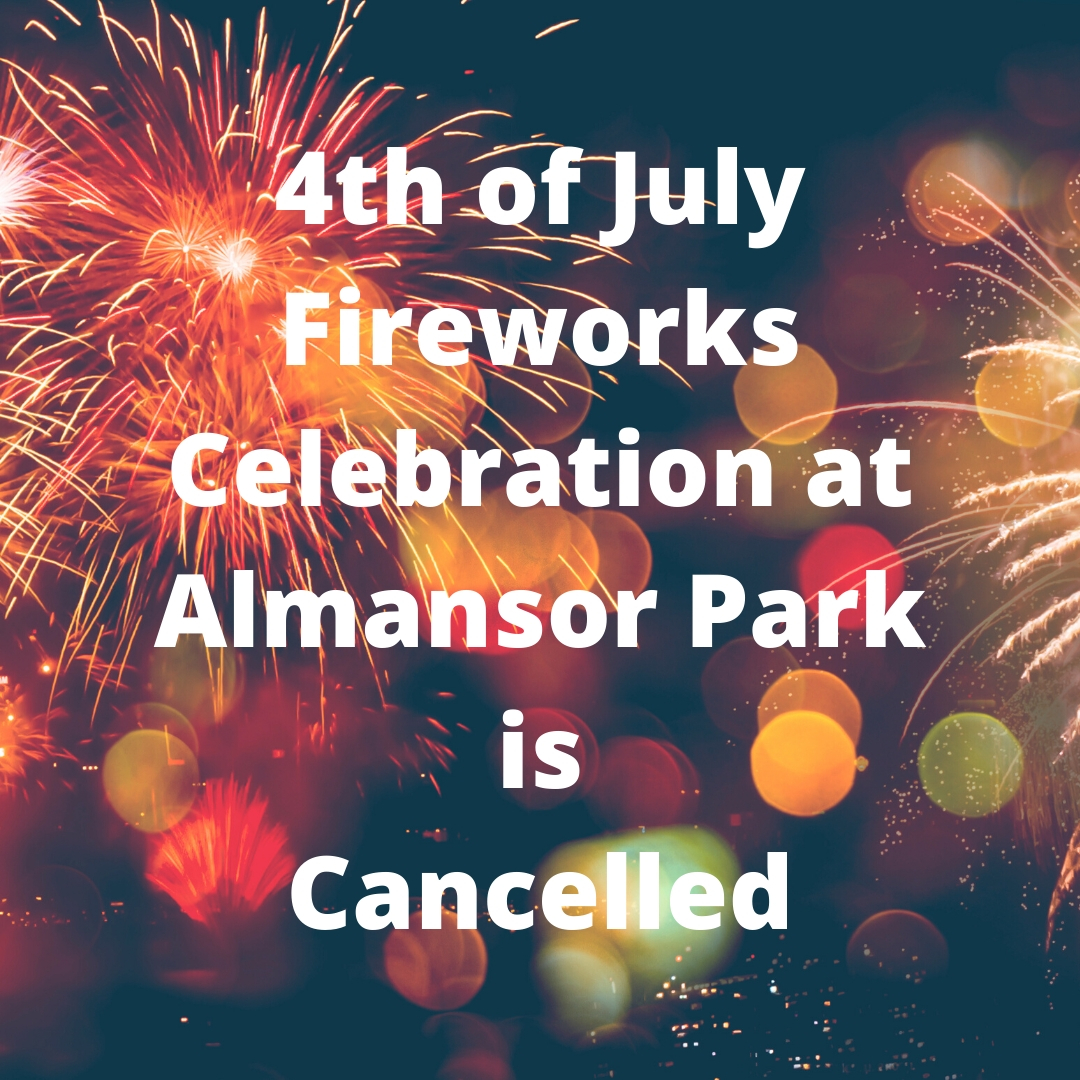 fireworks picture, text says 4th of July fireworks show at Almansor Park is cancelled.