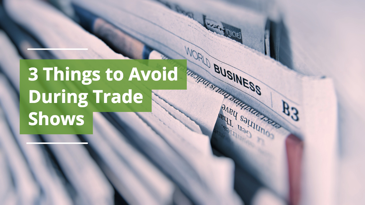 3 Things to Avoid Doing During Trade Shows
