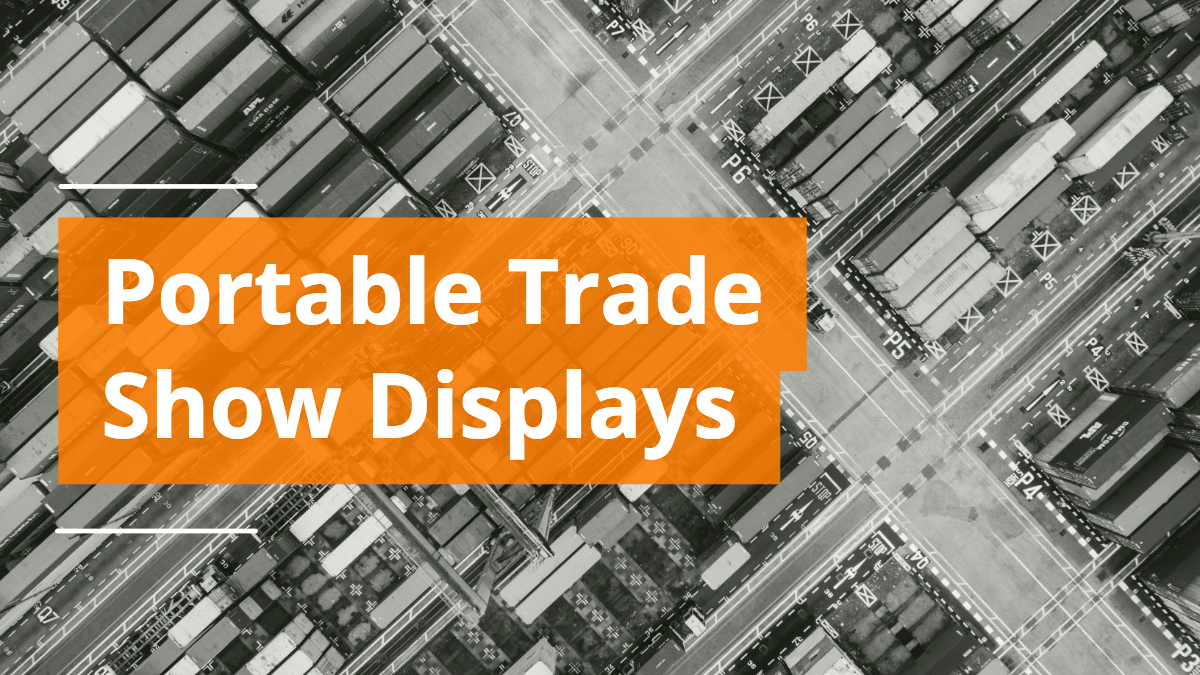 3 Portable Trade Show Displays To Make Your Show Easier