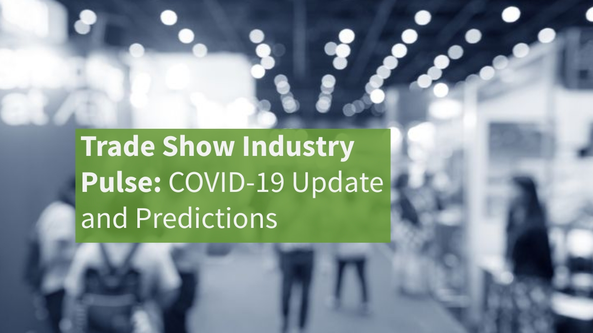 Trade Show Industry Pulse: COVID-19 Update and Predictions