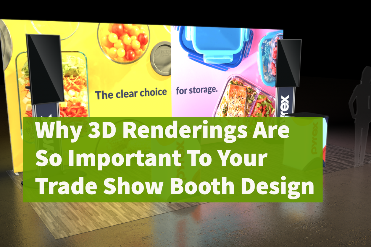 Why 3D Renderings Are So Important To Your Trade Show Booth Design