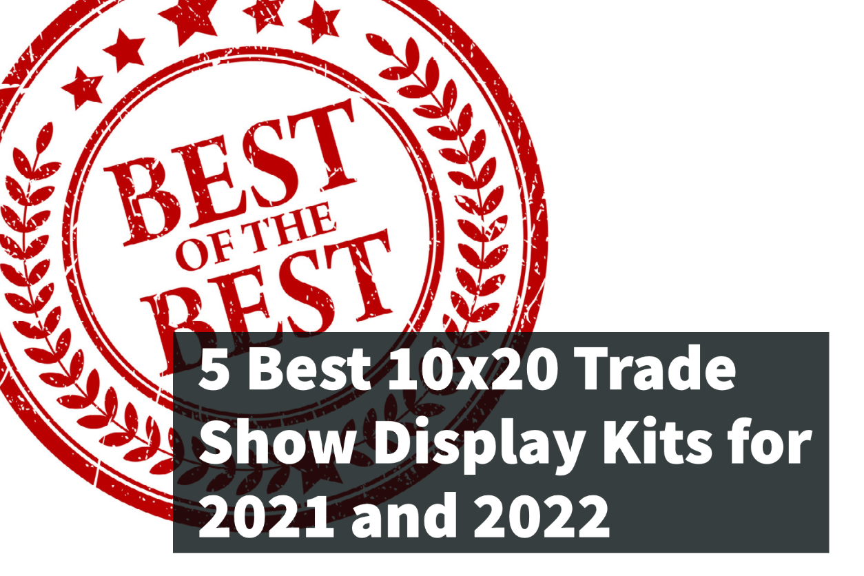 5 Best 10x20 Trade Show Display Kits for 2021 and 2022
