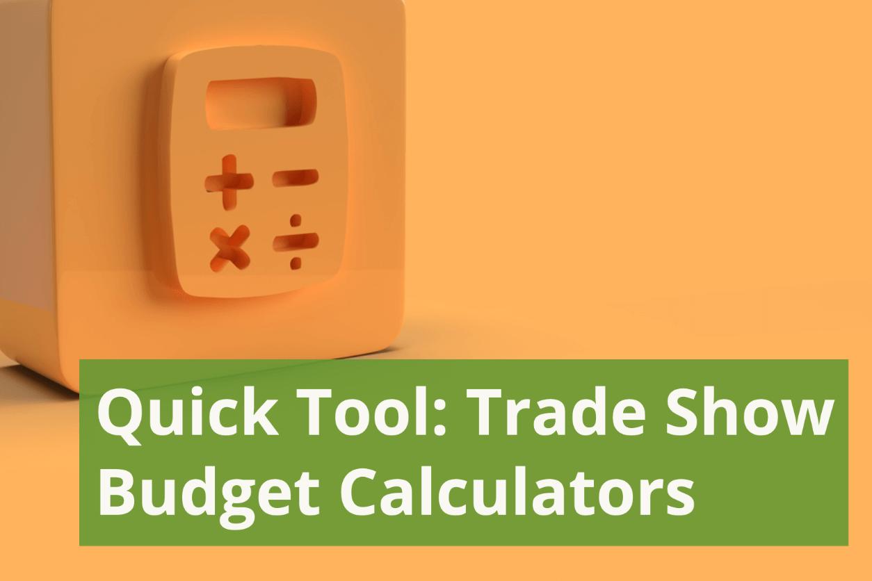 Quick Tool: Trade Show Budget Calculators
