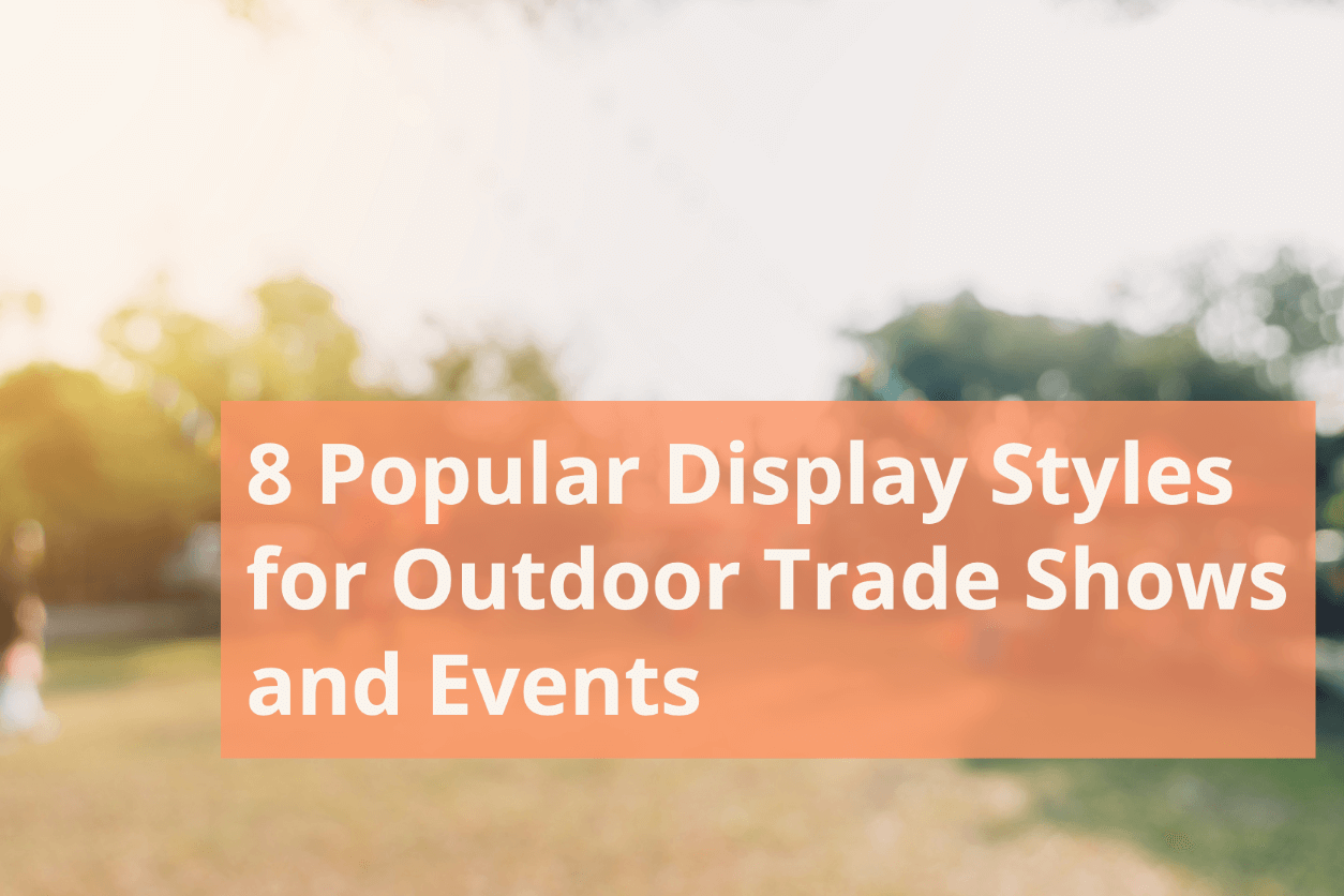 8 Popular Display Styles for Outdoor Trade Shows and Events