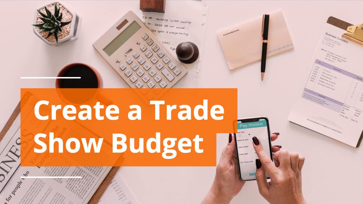 How to Create a Trade Show Budget