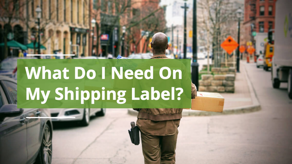 What Do I Need On My Shipping Label?