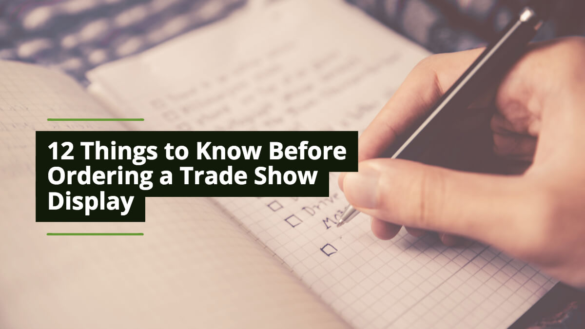 12 Things To Know Before Ordering Your Trade Show Display